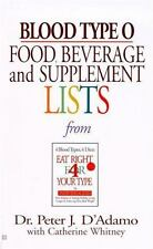 Blood Type O : Food, Beverage and Supplement Lists by Peter J. D'Adamo (2002,...