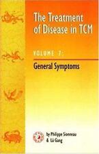 The Treatment of Disease in TCM V7 : General Symptoms, Gang, Lu, Sionneau, Phili