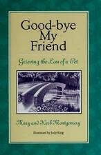 Good-Bye My Friend : Grieving the Loss of a Pet