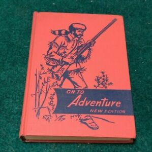 1953 ON TO ADVENTURE Vintage Grade School Reader Primer Illustrated Sanborn HC