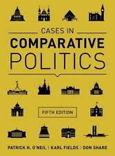 Cases in Comparative Politics by Fields, Share and O'Neil (5th Edition)
