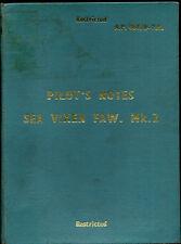 PILOT'S NOTES: SEA VIXEN FAW II CARRIER-BORNE TWIN-JET ALL WEATHER INTERCEPTOR
