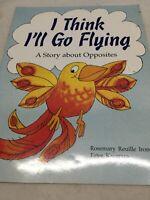 I THINK I'LL GO FLYING OPPOSITES MATH Big Teacher Book Big Book PB Day Care