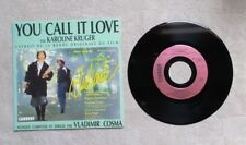 "DISQUE VINYLE 45T 7"" SP/ KAROLINE KRUGER / RUSTLESS DOUBT ""YOU CALL IT LOVE"" BOF"