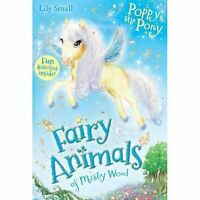 Poppy the Pony (Fairy Animals of Misty Wood) by Small, Lily, Good Used Book (Pap