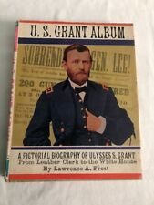 """""""U.S. GRANT ALBUM,"""" LAWRENCE A. FROST, HB/DJ,  1st. EDITION, 1966"""