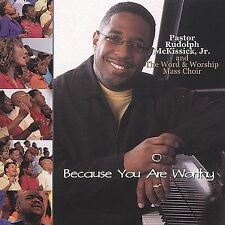 Rudolph McKissick Jr. - Because You Are Worthy - Like New CD
