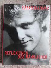Reflexionen des Männlichen Erotik Bildband  von Cesar Saldivar OVP, Rarität