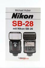 Handbuch Nikon SB-28 SB 28 SB28 mit SB-26 SB 26 SB26 von Michael Huber