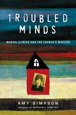 Troubled Minds: Mental Illness and the Church's Mission , Simpson, Amy