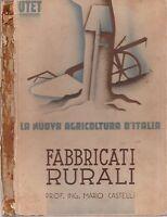 M. Castelli FABBRICATI RURALI- La nuova agricoltura italiana UTET 1938-L5034