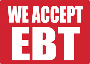 RESTAURANT FAST FOOD RETAIL: WE ACCEPT EBT   Adhesive Vinyl Sign Decal