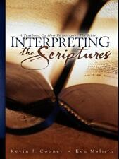 Interpreting the Scriptures: By Kevin J Conner, Kenneth P Malmin, Ken Malmin
