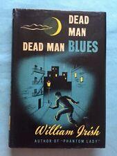 DEAD MAN BLUES - FIRST EDITION BY WILLIAM IRISH A.K.A. CORNELL WOOLRICH