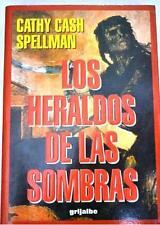 LOS HERALDOS DE LAS SOMBRAS - CATHY CASH SPELLMAN - ED. GRIJALBO - 1995