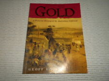 Gold: A Pictorial History of the Australian Goldrush by Geoff Hocking. Post free