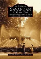 USED (GD) Savannah, 1733 to 2000 (Images of America: Georgia) by Susan E. Dick