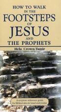 How to Walk in the Footsteps of Jesus and the Prophets : A Scripture...