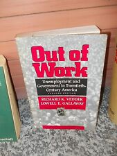 Out of Work, by Richard K. Vedder & Lowell E. Gallaway, a The Independent Instit