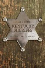 Tales from Kentucky Sheriffs by William Lynwood Montell (2016, Paperback)