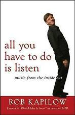 NEW All You Have to Do is Listen: Music from the Inside Out by Rob Kapilow