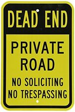 Dead End Private Road No Soliciting Trespassing Yellow & Black Aluminum Sign