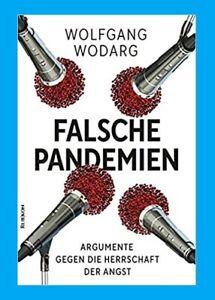 FALSCHE PANDEMIEN. Wolfgang Wodarg. Argumente gegen die Herrschaft der Angst NEU