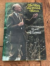 the way the wind blows ! an autobiography by lord home . signed copy !