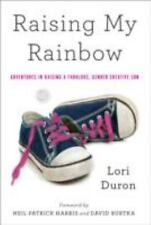 RAISING MY RAINBOW  LORI DURON (PAPERBACK) AUTHOR PRESENTS A BRUTALLY HONEST NEW