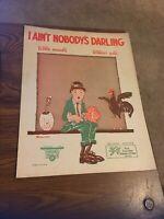 Vintage Sheet Music I Aint Nobody's Darling 1921 Hughes/King