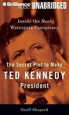 THE SECRET PLOT TO MAKE TED KENNEDY PRESIDENT unabridged CD by GEOFF SHEPARD