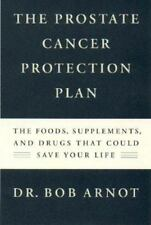 The Prostate Cancer Protection Plan: The Foods, Supplements and Drugs That Could