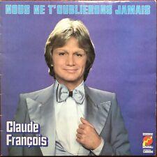 CLAUDE FRANÇOIS Nous ne t'oublierons jamais 1981 LP Disques Flèche