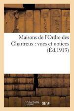 Maisons de l'Ordre des Chartreux : Vues et Notices by Chartreuse de.