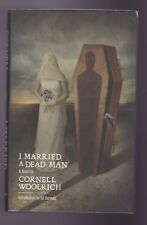 Cornell Woolrich. I MARRIED A DEAD MAN. Centipede Press.