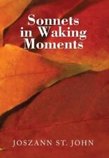 Sonnets in Waking Moments : Poetry Is Life
