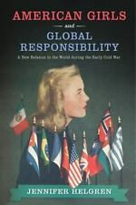 American Girls and Global Responsibility : A New Relation to the World During...