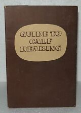 Guide To Calf Rearing, 6th Edition, Paperback Booklet, Cal-o-lac