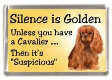 "Cavalier King Charles Dog Fridge Magnet ""Silence is Golden....."" by Starprint"