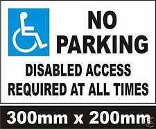 NO PARKING -  DISABLED ACCESS REQUIRED - RIGID SIGN