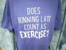 Funny T Shirt Does Running Late Count As Exercise? Blue Xl Gildan Short Sleeves