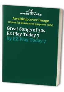 Great Songs of 30s Ez Play Today 7 by EZ Play Today 7 Book The Cheap Fast Free