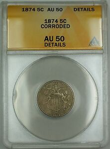 1874 Shield Nickel 5c Coin ANACS AU-50 Details Corroded