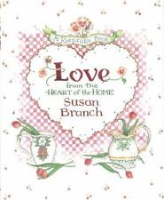 Love from the Heart of the Home : A Keepsake Book by Susan Branch (1994, Hardcover)