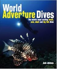 World Adventure Dives: The World's Most Exciting Wreck, Cave, Shark and Big Fish