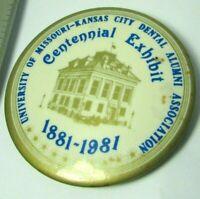 Pin Button University Of Missouri Kansas City Dental Alumni Centennial Exhibit