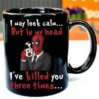 Deadpool I May Look Calm But In My Head I've Killed You 3 Times Coffee Mug 11oz