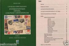 CATALOGO ESPECIALIZADO ENTEROS POSTALES ESPAÑA COLONIAS Y DEPENDENCIAS . TOMO I