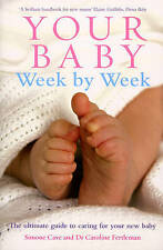 Your Baby Week By Week: The ultimate guide to caring for your new baby by Simone Cave, Dr. Caroline Fertleman (Paperback, 2007)