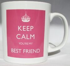 Keep Calm You're My Best Friend Mug Pink Mug Perfect Gift Hand Decorated UK